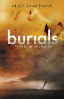 Cover image for Burials. bk. 10 [large print] : Faye Longchamp mystery series