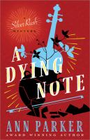 Cover image for A dying note. bk. 6 : Silver rush mystery series