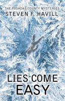 Cover image for Lies come easy. bk. 23 : Posadas County mysteries series