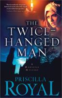 Cover image for The twice-hanged man. bk. 15 : Medieval mystery series