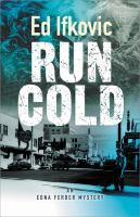 Cover image for Run cold. bk. 10 : Edna Ferber mystery series