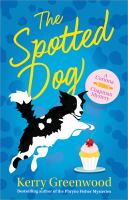 Cover image for The spotted dog. bk. 7 : Corinna Chapman mystery series
