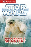 Cover image for Star Wars : what makes a monster?