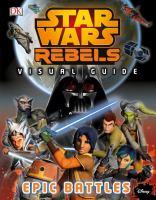 Cover image for Star Wars rebels visual guide : epic battles