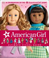 Cover image for American girl : ultimate visual guide, a celebration of the American Girl story