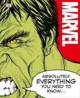 Cover image for Marvel : absolutely everything you need to know ...