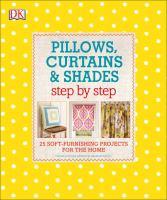 Imagen de portada para Pillows, curtains & shades : step by step