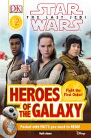 Cover image for Star wars, the last Jedi : Heroes of the galaxy