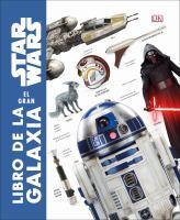Imagen de portada para Star Wars : el gran libro de la galaxia