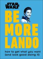 Cover image for Be more Lando : how to get what you want (and look good doing it)