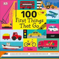 Cover image for 100 FIRST THINGS THAT GO