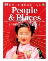 Imagen de portada para People and places : a visual encyclopedia / published by DK Penguin Random House; edited by Ruth O'Rourke-Jones, Pauline Savage, senior editors.