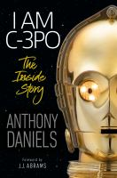 Cover image for I am C-3PO : the inside story