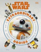 Imagen de portada para Star Wars extraordinary droids : big, small, useful, friendly
