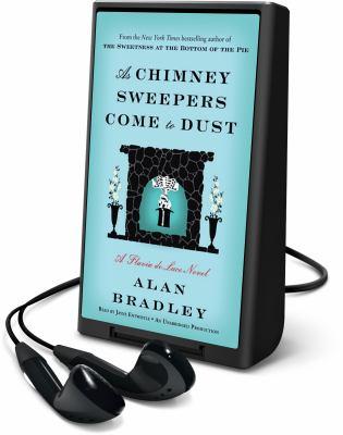 Imagen de portada para As chimney sweepers come to dust. bk. 7 [Playaway] : Flavia de Luce series