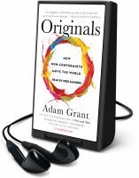 Cover image for Originals : how non-conformists move the world [Playaway]