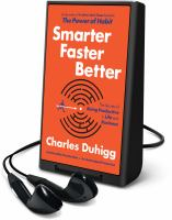 Cover image for Smarter faster better [Playaway] : the secrets of being productive in life and business
