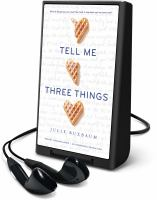 Cover image for Tell me three things [Playaway]