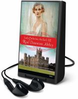 Cover image for Lady Catherine, the Earl, and the real Downton Abbey [Playaway]
