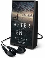 Cover image for After the end. bk. 1 [Playaway]
