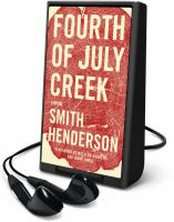 Cover image for Fourth of July Creek [Playaway] : a novel
