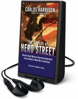 Cover image for The ghosts of Hero Street [Playaway] : how one small Mexican-American community gave so much in World War II and Korea