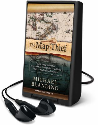 Cover image for Map thief [Playaway] : the gripping story of an esteemed rare-map dealer who made millions stealing priceless maps