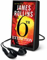 Cover image for The 6th extinction. bk. 10 [Playaway] : Sigma Force series