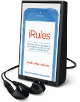 Cover image for iRules [Playaway] : what every tech-healthy family needs to know about selfies, sexting, gaming, and growing up