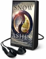Cover image for Snow like ashes. bk. 1 [Playaway] : Snow like ashes series