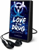 Cover image for Love is the drug [Playaway]