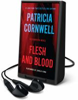 Cover image for Flesh and blood. bk. 22 [Playaway] : Kay Scarpetta series