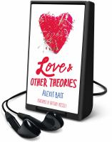 Cover image for Love & other theories [Playaway]