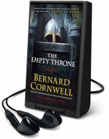 Cover image for The empty throne. bk. 8 [Playaway] : Last Kingdom series