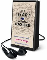 Cover image for My heart and other black holes [Playaway]
