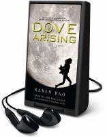Cover image for Dove arising. bk. 1 [Playaway] : Dove chronicles