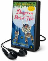 Cover image for Danger in the darkest hour. bk. 1 [Playaway] : Magic Tree House. Super edition series