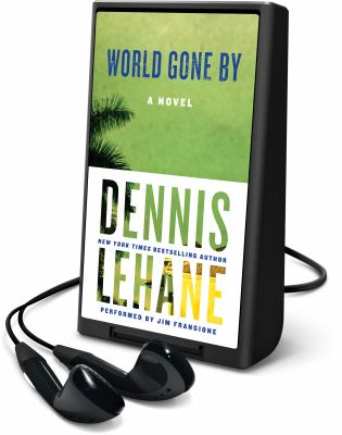 Cover image for World gone by [Playaway] : a novel