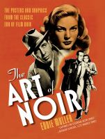 Imagen de portada para The art of noir : the posters and graphics from the classic era of film noir