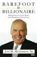 Cover image for Barefoot to billionaire Reflections on a Life's Work and a Promise to Cure Cancer.