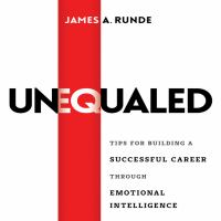 Cover image for Unequaled tips for building a successful career through emotional intelligence