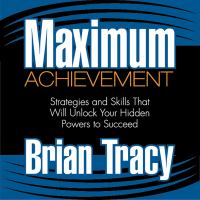 Cover image for Maximum achievement strategies and skills that will unlock your hidden powers to succeed