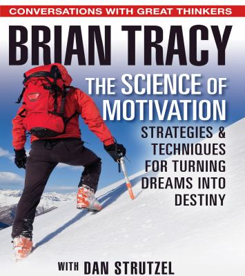 Cover image for The science of motivation strategies and techniques for turning dreams into destiny