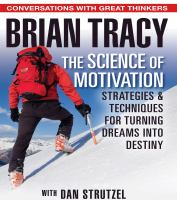 Imagen de portada para The science of motivation strategies and techniques for turning dreams into destiny