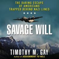 Cover image for Savage will the daring escape of americans trapped behind nazi lines