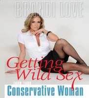Cover image for Getting wild sex from your conservative woman