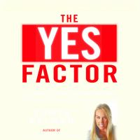 Imagen de portada para The yes factor get what you want. say what you mean. the secrets of persuasive communication