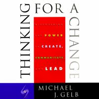 Cover image for Thinking for a change discovering the power to create, communicate and lead