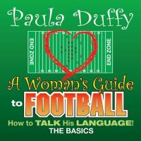 Cover image for A woman's guide to football how to talk his language