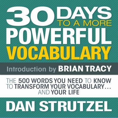 Imagen de portada para 30 days to a more powerful vocabulary the 500 words you need to know to transform your vocabulary...and your life